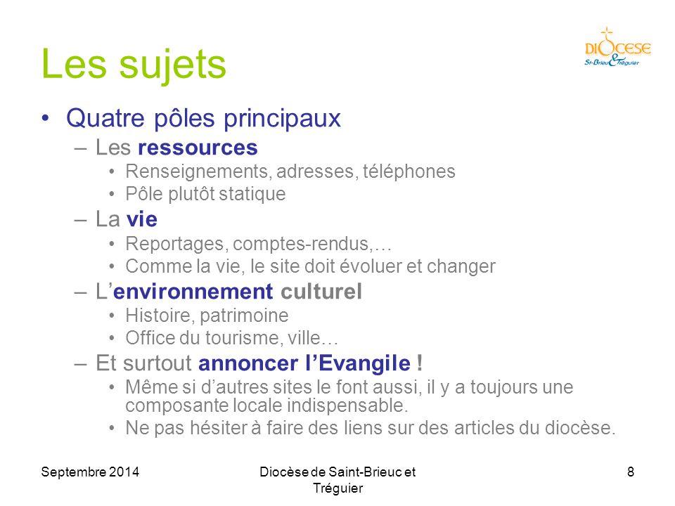 Septembre 2014Diocèse de Saint-Brieuc et Tréguier 9 Politique éditoriale Ce qu'on dit, pourquoi on le dit, comment on le dit.