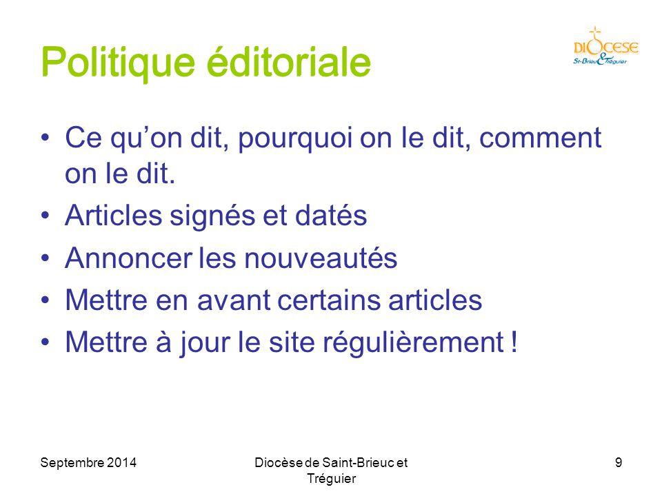 Septembre 2014Diocèse de Saint-Brieuc et Tréguier 20 L'équipe locale Il existe nécessairement un responsable : –Le curé est le responsable éditorial –Il faut un responsable technique.