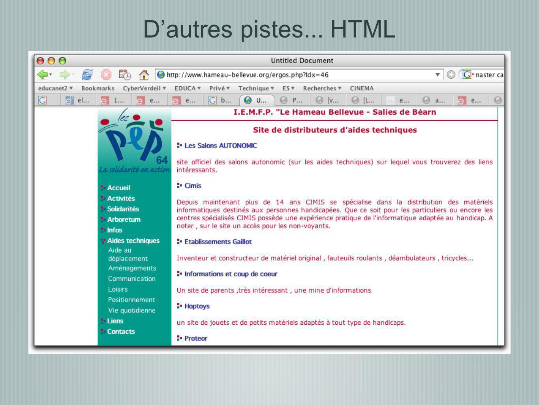 D'autres pistes... HTML