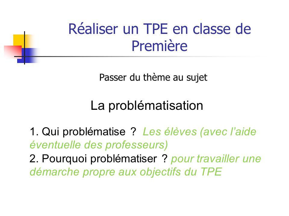 Réaliser un TPE en classe de Première Qu'est -ce qu'une problématique .