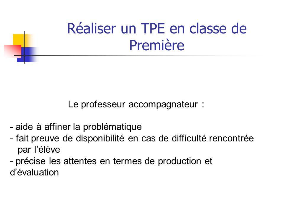 Réaliser un TPE en classe de Première Le TPE étant un type d'enseignement qui a ses spécificités, le professeur accompagnateur est là pour guider l'élève et non pour faire le travail à sa place.