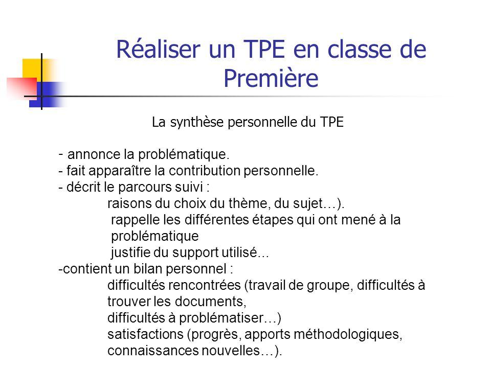 Réaliser un TPE en classe de Première La synthèse personnelle du TPE - a le statut d'une copie d'examen - est conservée au service du bac.