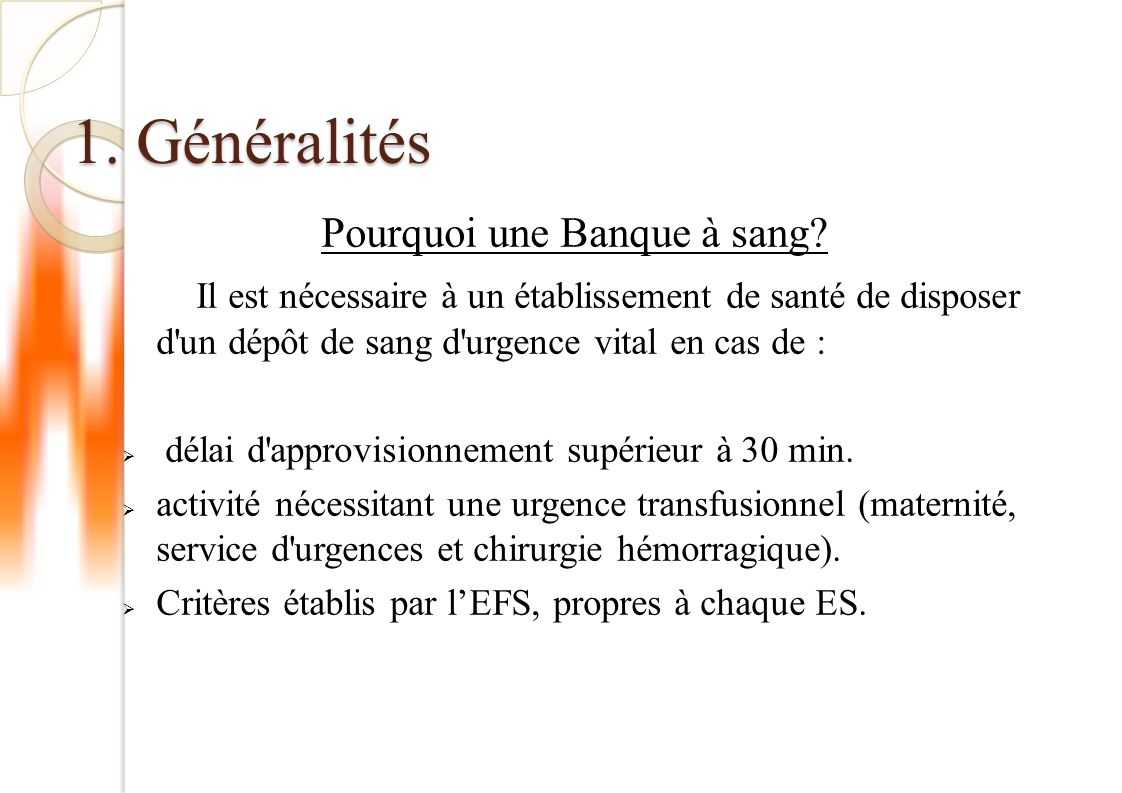 1.Généralités Pourquoi une Banque à sang.