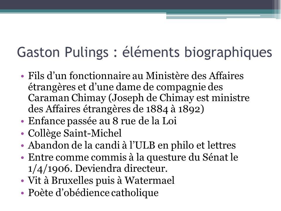 Gaston Pulings : éléments biographiques Fils d'un fonctionnaire au Ministère des Affaires étrangères et d'une dame de compagnie des Caraman Chimay (Jo