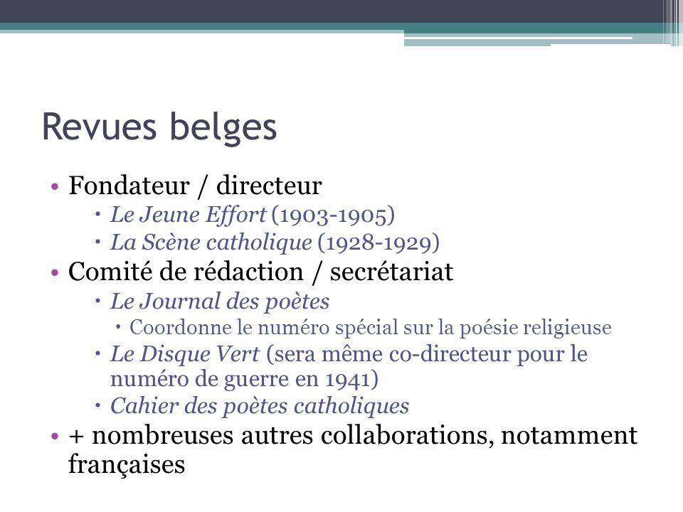 Revues belges Fondateur / directeur  Le Jeune Effort (1903-1905)  La Scène catholique (1928-1929) Comité de rédaction / secrétariat  Le Journal des