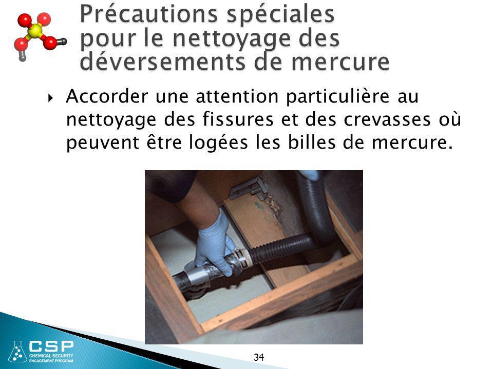 34 Précautions spéciales pour le nettoyage des déversements de mercure  Accorder une attention particulière au nettoyage des fissures et des crevasse