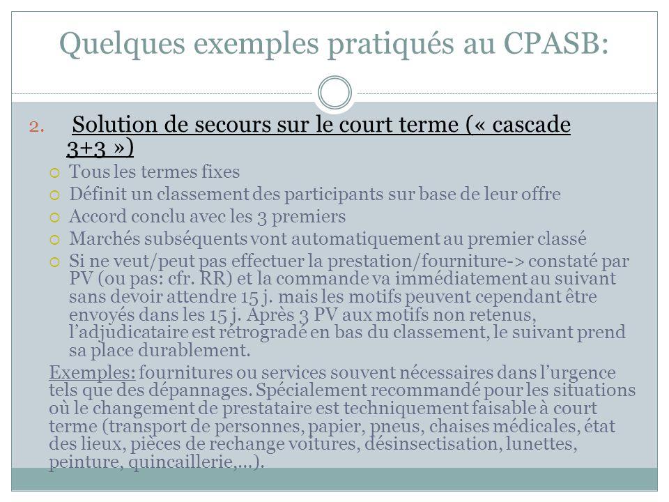 Quelques exemples pratiqués au CPASB: 2. Solution de secours sur le court terme (« cascade 3+3 »)  Tous les termes fixes  Définit un classement des