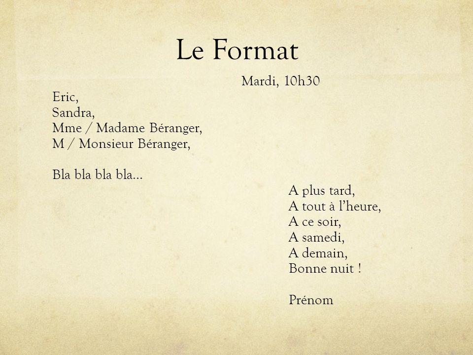 Le Format Mardi, 10h30 Eric, Sandra, Mme / Madame Béranger, M / Monsieur Béranger, Bla bla bla bla… A plus tard, A tout à l'heure, A ce soir, A samedi