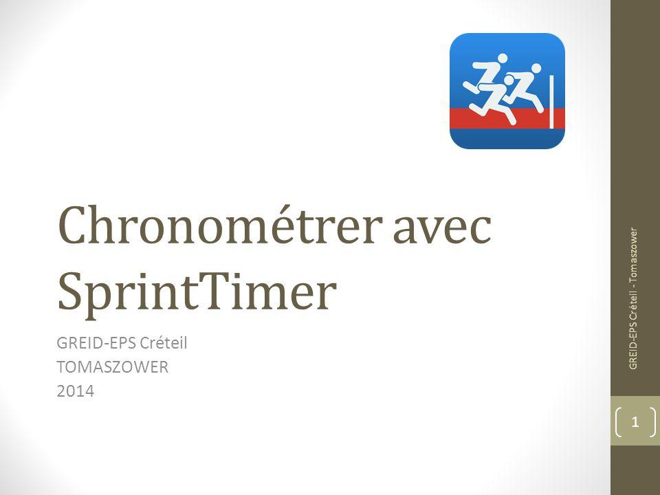 Chronométrer avec SprintTimer GREID-EPS Créteil TOMASZOWER 2014 1 GREID-EPS Créteil - Tomaszower