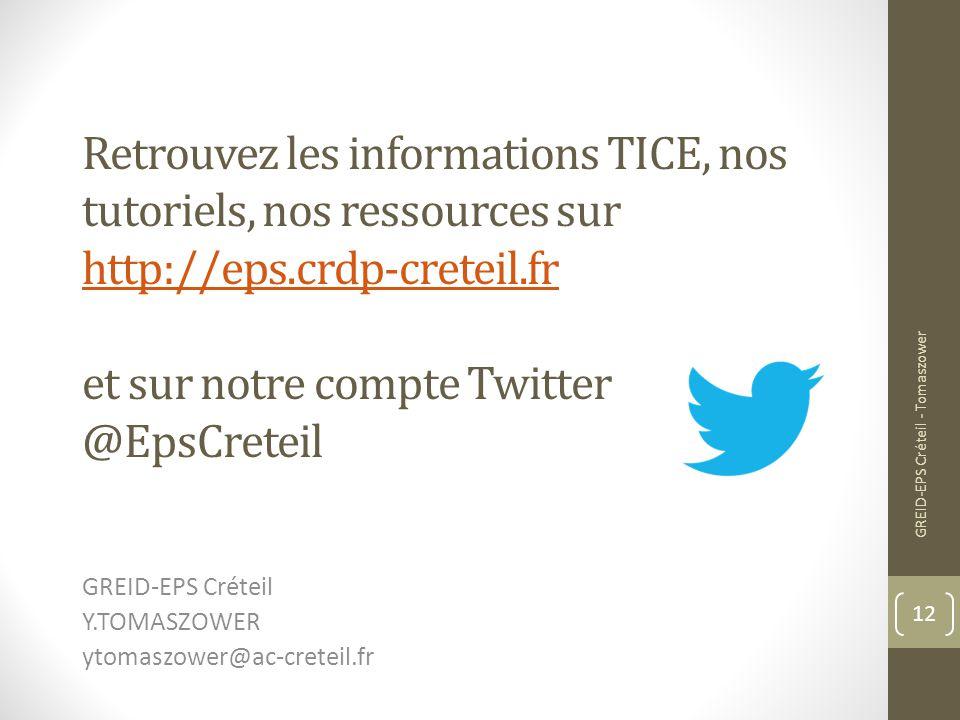 Retrouvez les informations TICE, nos tutoriels, nos ressources sur http://eps.crdp-creteil.fr et sur notre compte Twitter @EpsCreteil http://eps.crdp-