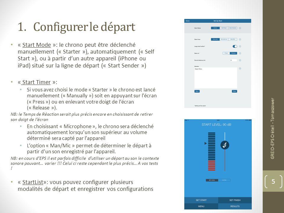 1.Configurer le départ « Start Mode »: le chrono peut être déclenché manuellement (« Starter »), automatiquement (« Self Start »), ou à partir d'un au