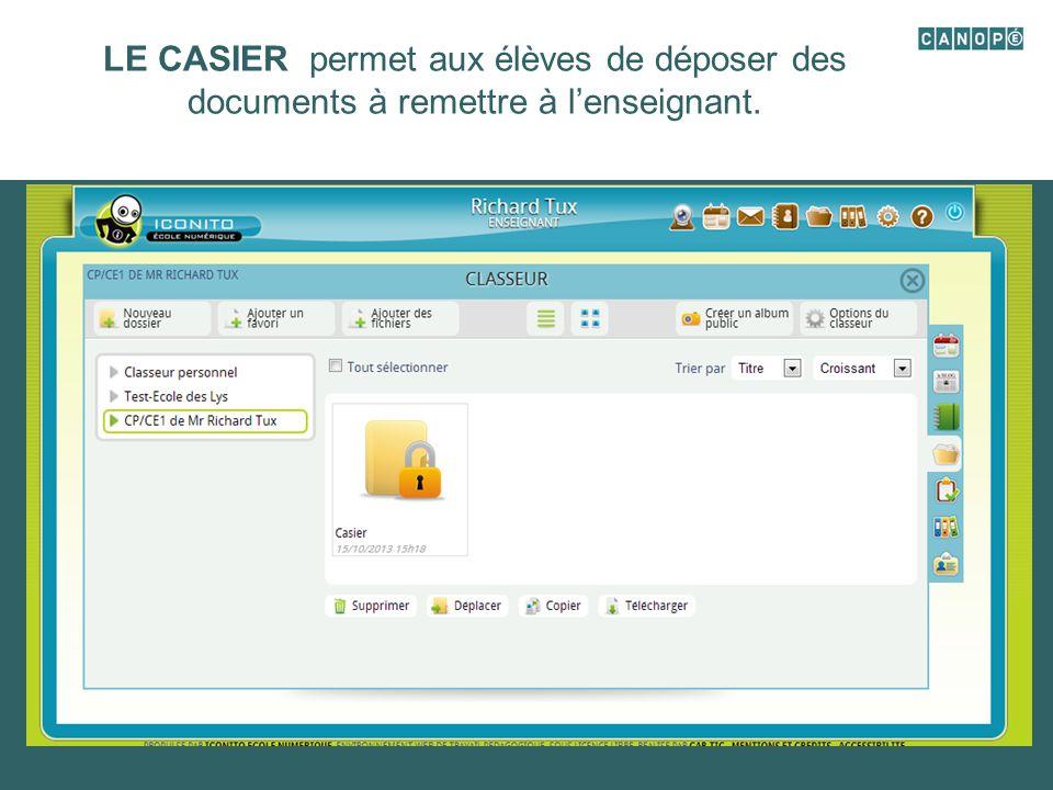 LE CASIER permet aux élèves de déposer des documents à remettre à l'enseignant.