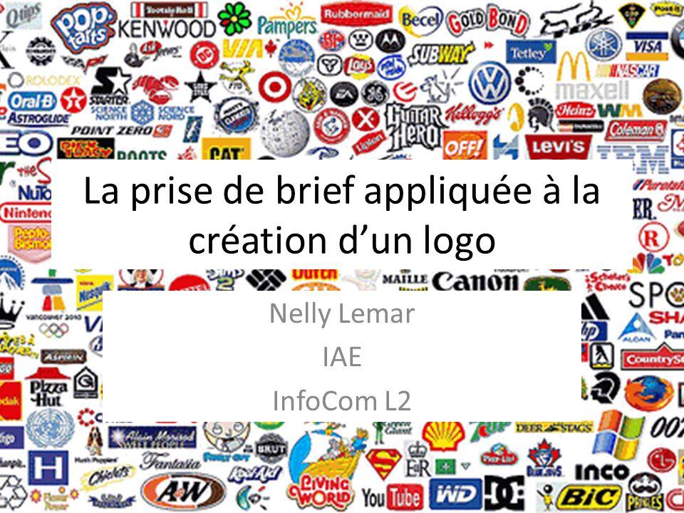 La prise de brief appliquée à la création d'un logo Nelly Lemar IAE InfoCom L2