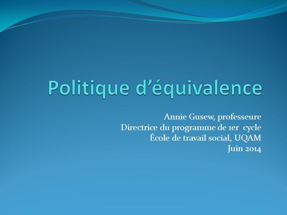 Annie Gusew, professeure Directrice du programme de 1er cycle École de travail social, UQAM Juin 2014