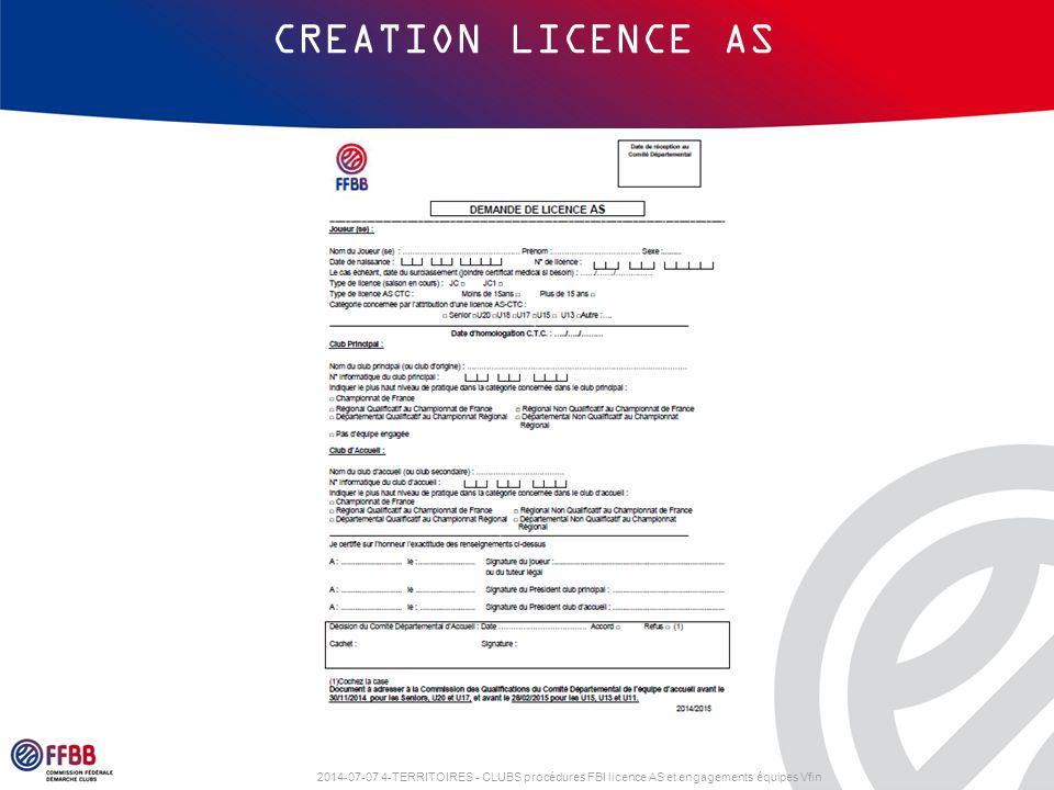2014-07-07 4-TERRITOIRES - CLUBS procédures FBI licence AS et engagements équipes Vfin CREATION CTC La CTC est créée dans FBI par la FFBB (service développement et accompagnement des structures).