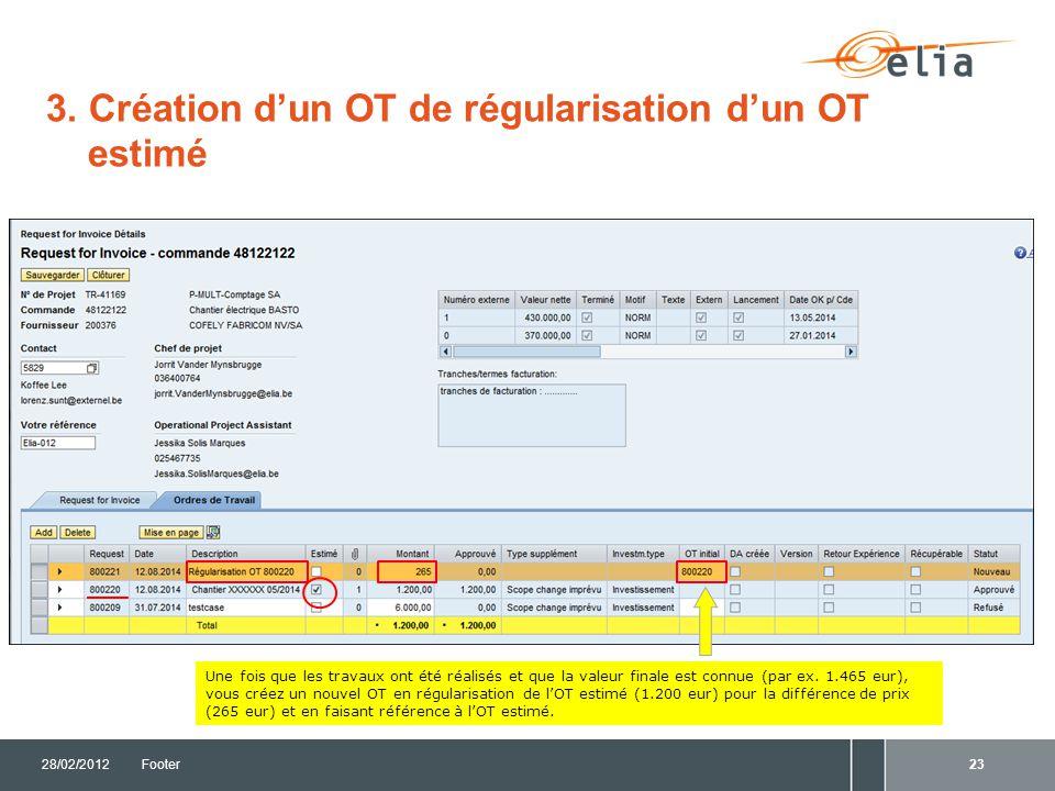 3. Sauvegarder l'Ordre de travail (OT) 28/02/2012Footer24 Cliquez sur Sauvegarder .