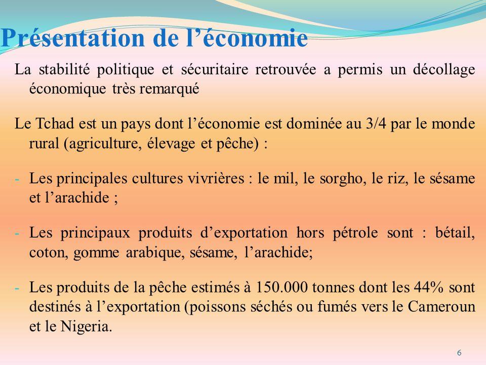 Présentation de l'économie La stabilité politique et sécuritaire retrouvée a permis un décollage économique très remarqué Le Tchad est un pays dont l'