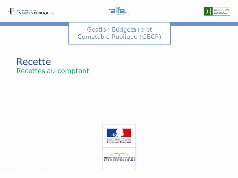 Gestion Budgétaire et Comptable Publique (GBCP) Recette Recettes au comptant Détails et explicitations dans les commentaires du document