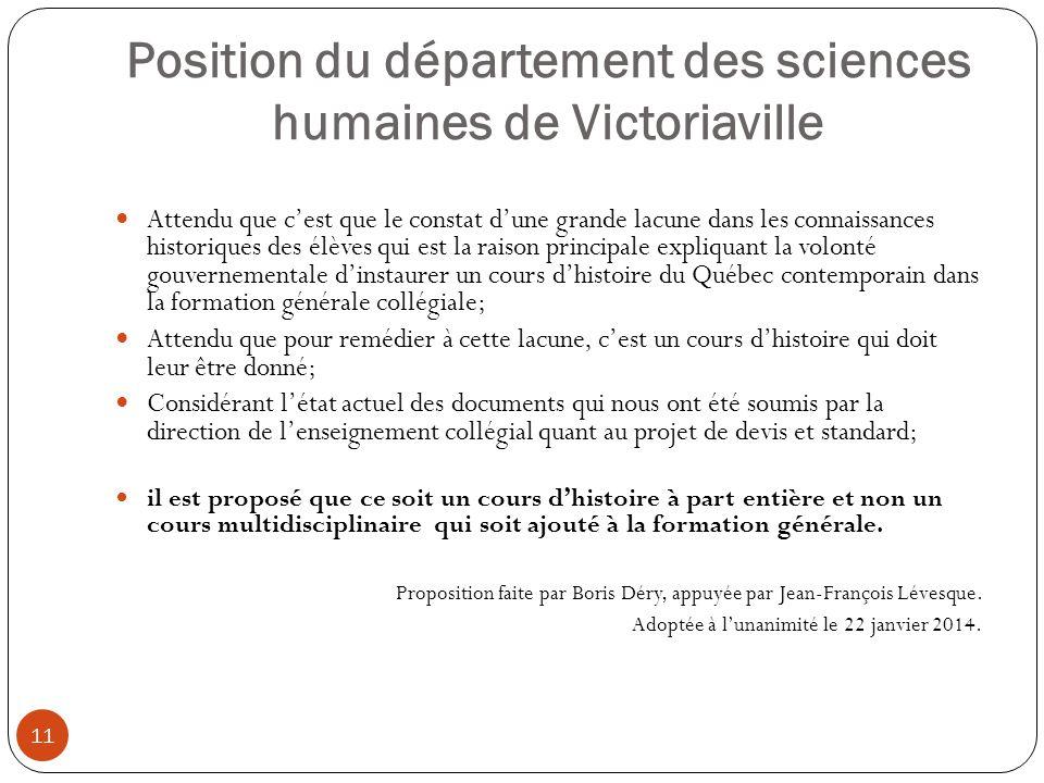 Position du département des sciences humaines de Victoriaville 11 Attendu que c'est que le constat d'une grande lacune dans les connaissances historiq