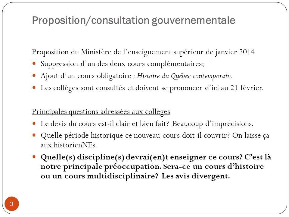 Proposition/consultation gouvernementale 3 Proposition du Ministère de l'enseignement supérieur de janvier 2014 Suppression d'un des deux cours complé