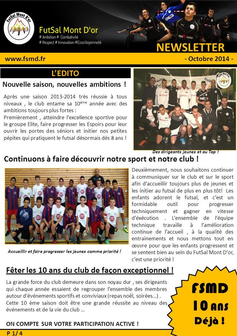 NEWSLETTER # 1 www.fsmd.fr - Octobre 2014 - FSMD 10 ANS Déjà ! Nouvelle saison, nouvelles ambitions ! Après une saison 2013-2014 très réussie à tous n