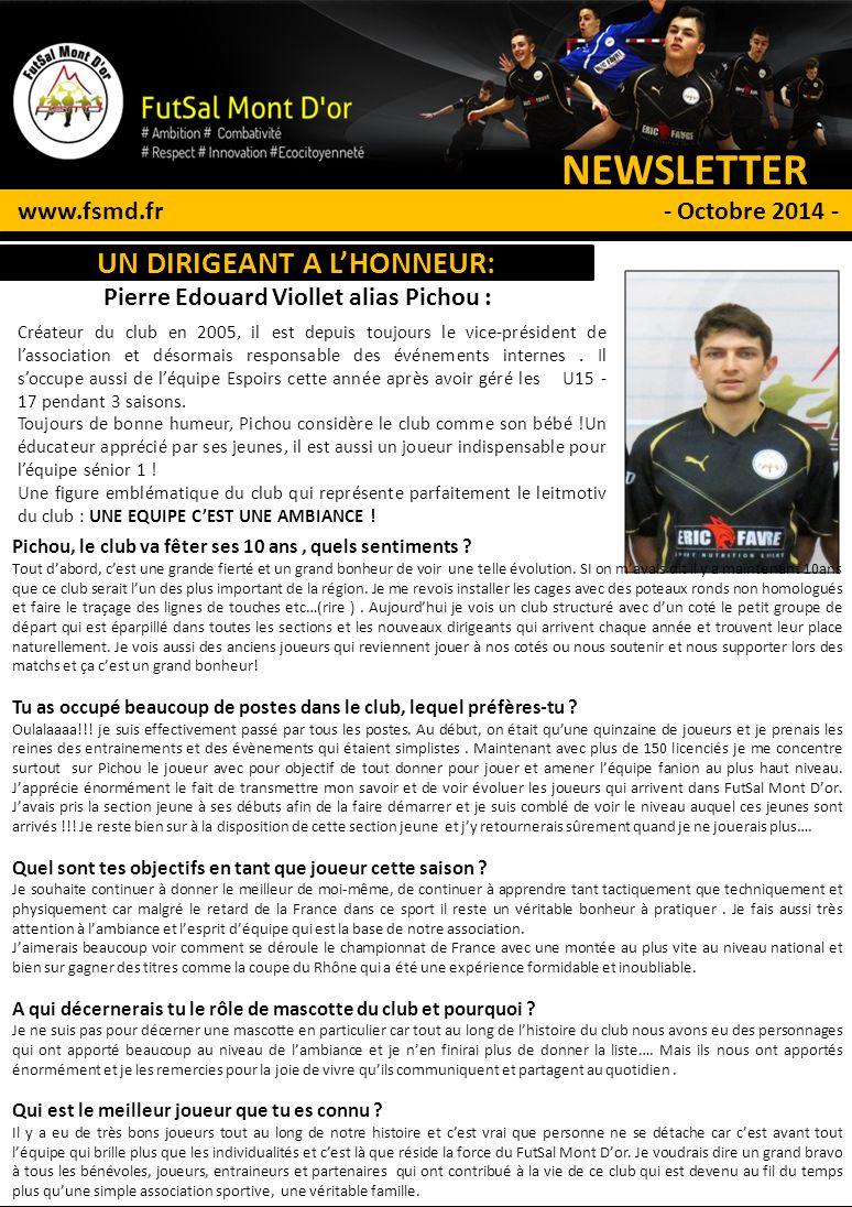 NEWSLETTER # 1 www.fsmd.fr - Octobre 2014 - P 2/4 UN DIRIGEANT A L'HONNEUR: Pierre Edouard Viollet alias Pichou : Créateur du club en 2005, il est dep
