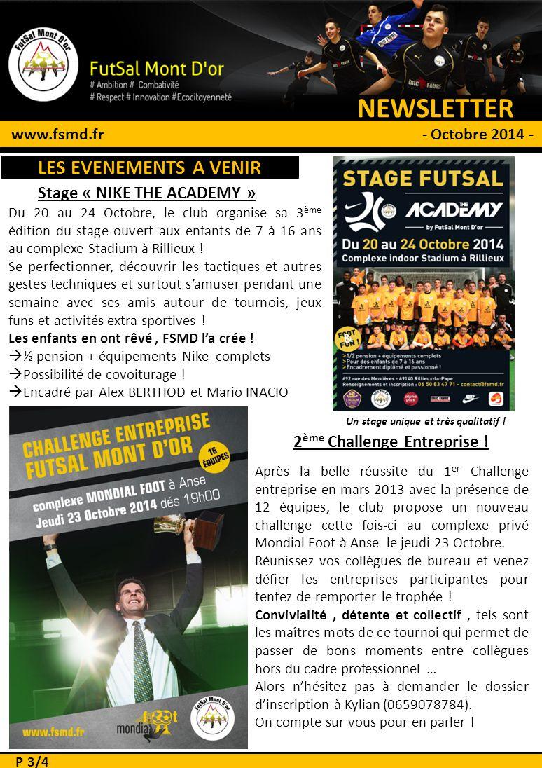 NEWSLETTER # 1 www.fsmd.fr - Octobre 2014 - Stage « NIKE THE ACADEMY » Du 20 au 24 Octobre, le club organise sa 3 ème édition du stage ouvert aux enfa