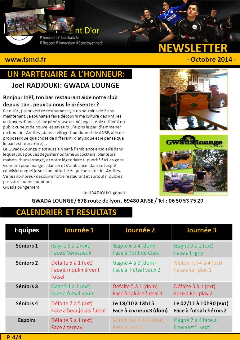 NEWSLETTER # 1 www.fsmd.fr - Octobre 2014 - Joel RADJOUKI: GWADA LOUNGE UN PARTENAIRE A L'HONNEUR: P 4/4 GWADA LOUNGE / 678 route de lyon, 69480 ANSE