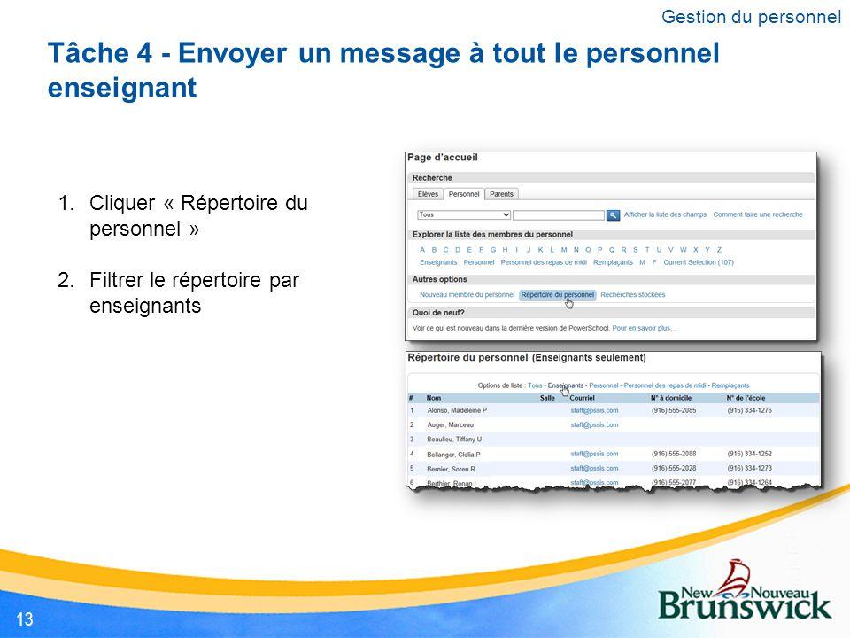 Tâche 4 - Envoyer un message à tout le personnel enseignant 1.Cliquer « Répertoire du personnel » 2.Filtrer le répertoire par enseignants Gestion du personnel 13