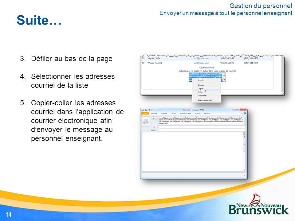 Suite… 3.Défiler au bas de la page 4.Sélectionner les adresses courriel de la liste 5.Copier-coller les adresses courriel dans l'application de courrier électronique afin d'envoyer le message au personnel enseignant.