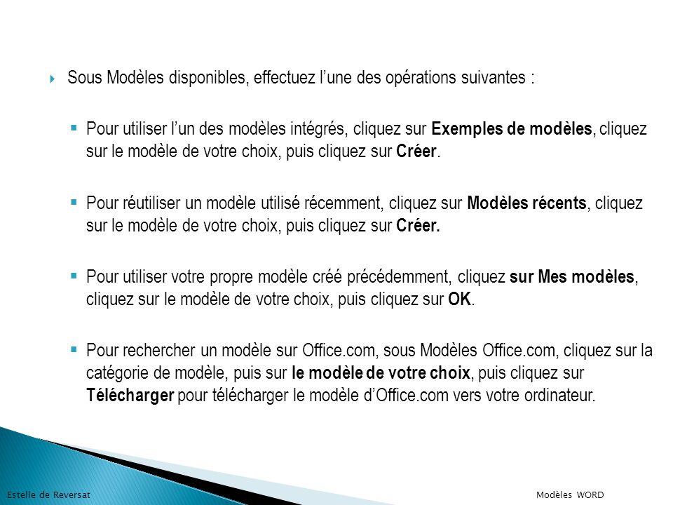  Sous Modèles disponibles, effectuez l'une des opérations suivantes :  Pour utiliser l'un des modèles intégrés, cliquez sur Exemples de modèles, cli