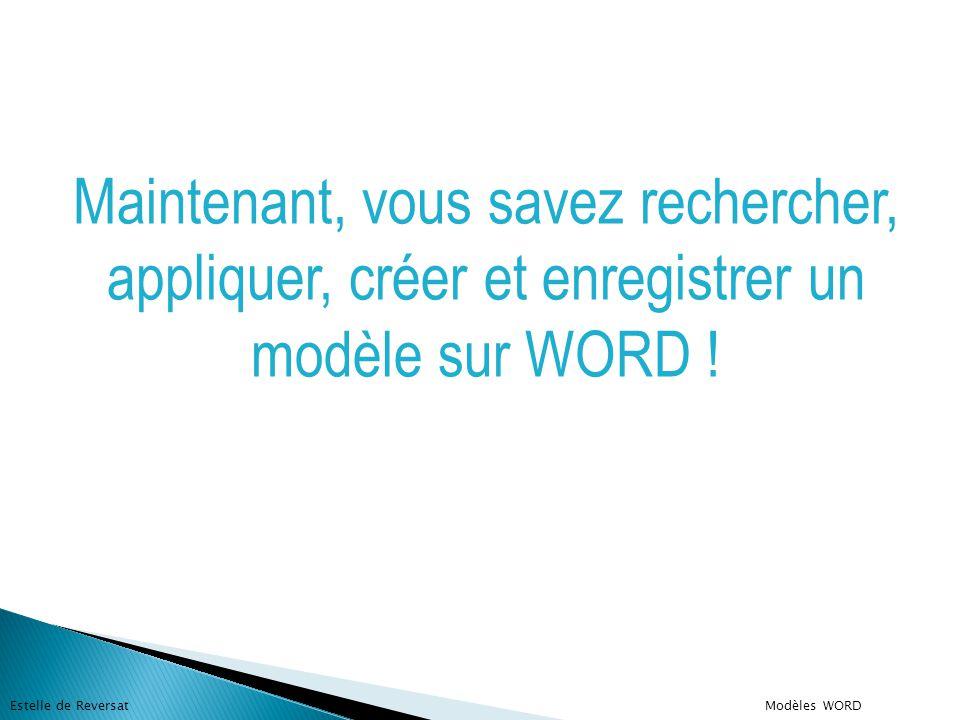 Maintenant, vous savez rechercher, appliquer, créer et enregistrer un modèle sur WORD ! Estelle de Reversat Modèles WORD