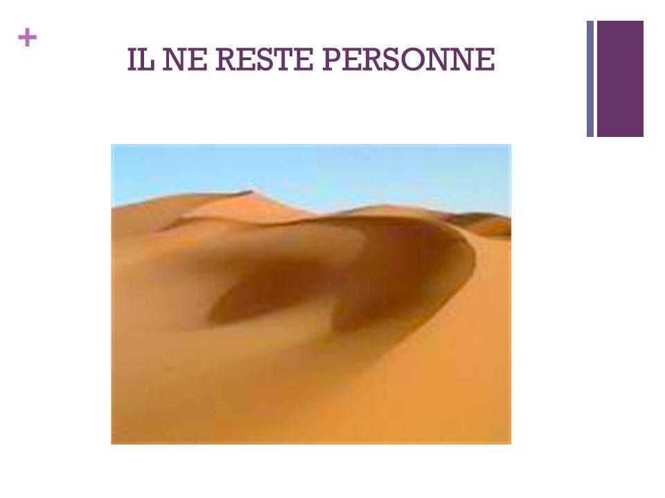 + IL NE RESTE PERSONNE