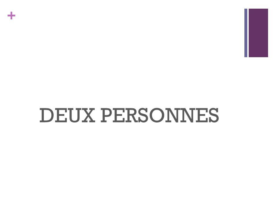 + DEUX PERSONNES