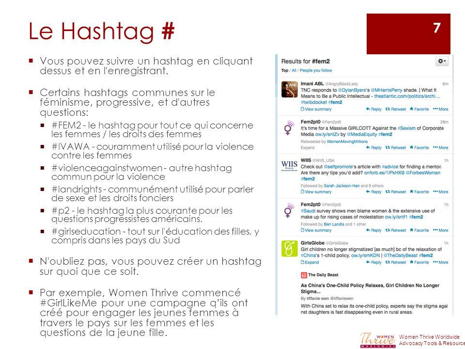 Le Hashtag #  Vous pouvez suivre un hashtag en cliquant dessus et en l enregistrant.