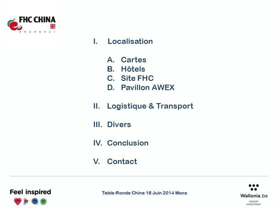 Table-Ronde Chine 18 Juin 2014 Mons Interprète/hôtesse (outre l'assistance de l'AWEx Shanghai) : 1 200 RMB/-150 € (aux frais des participants) Confection d'un lot de 200 cartes de visite en chinois (aux frais de l'AWEx) Possibilité d'imprimer des affiches en version chinoise (aux frais des participants) Possibilité d'organiser une visite groupée le dernier jour de salon (à voir) Possibilité de préparer des rendez-vous individuels (sur base de demandes envoyées à l'avance)