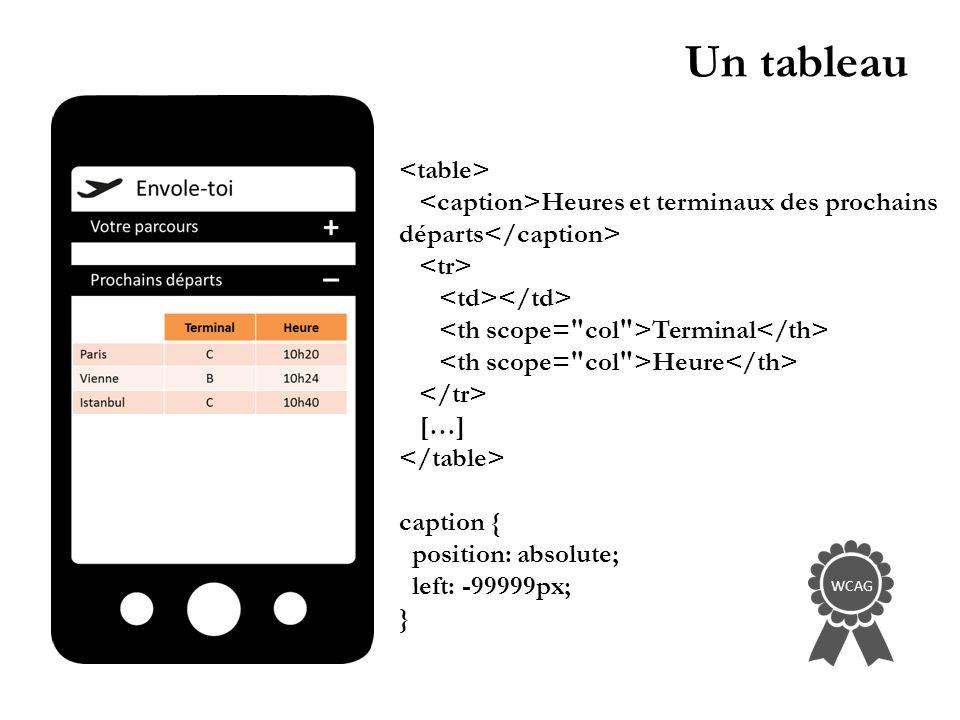 Un tableau Heures et terminaux des prochains départs Terminal Heure […] caption { position: absolute; left: -99999px; } WCAG