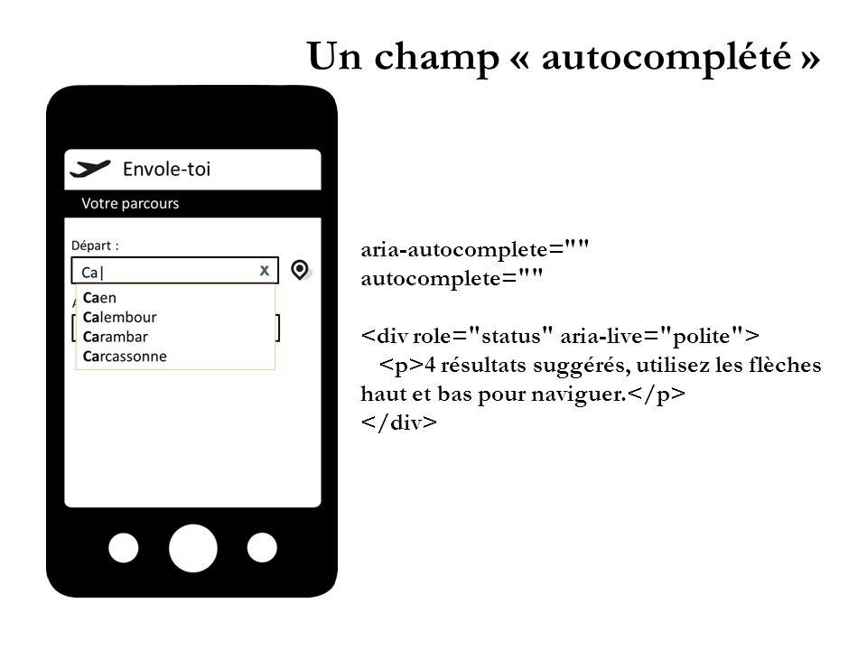 Un champ « autocomplété » aria-autocomplete= autocomplete= 4 résultats suggérés, utilisez les flèches haut et bas pour naviguer.