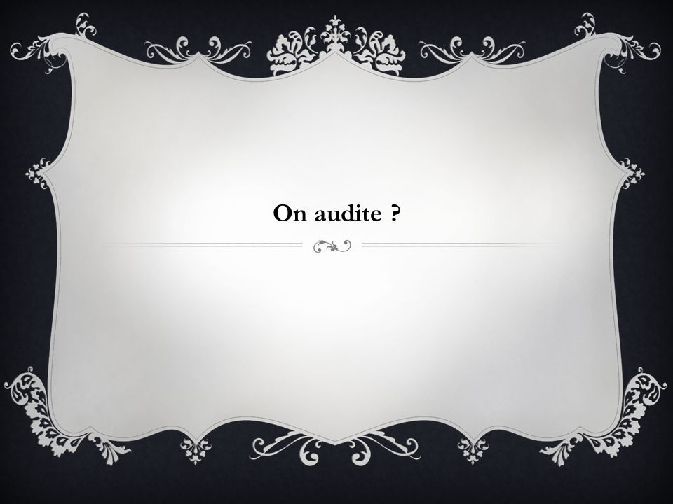 On audite ?