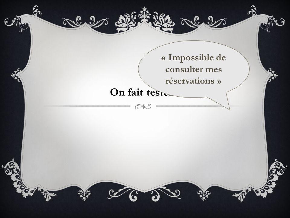 « Impossible de consulter mes réservations »