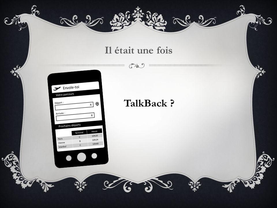 Il était une fois TalkBack ?