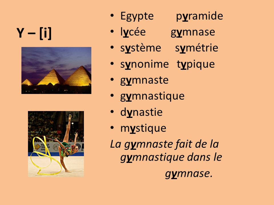 Y – [i] Egypte pyramide lycée gymnase système symétrie synonime typique gymnaste gymnastique dynastie mystique La gymnaste fait de la gymnastique dans