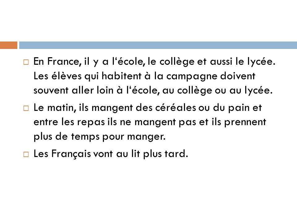  En France, il y a l'école, le collège et aussi le lycée.