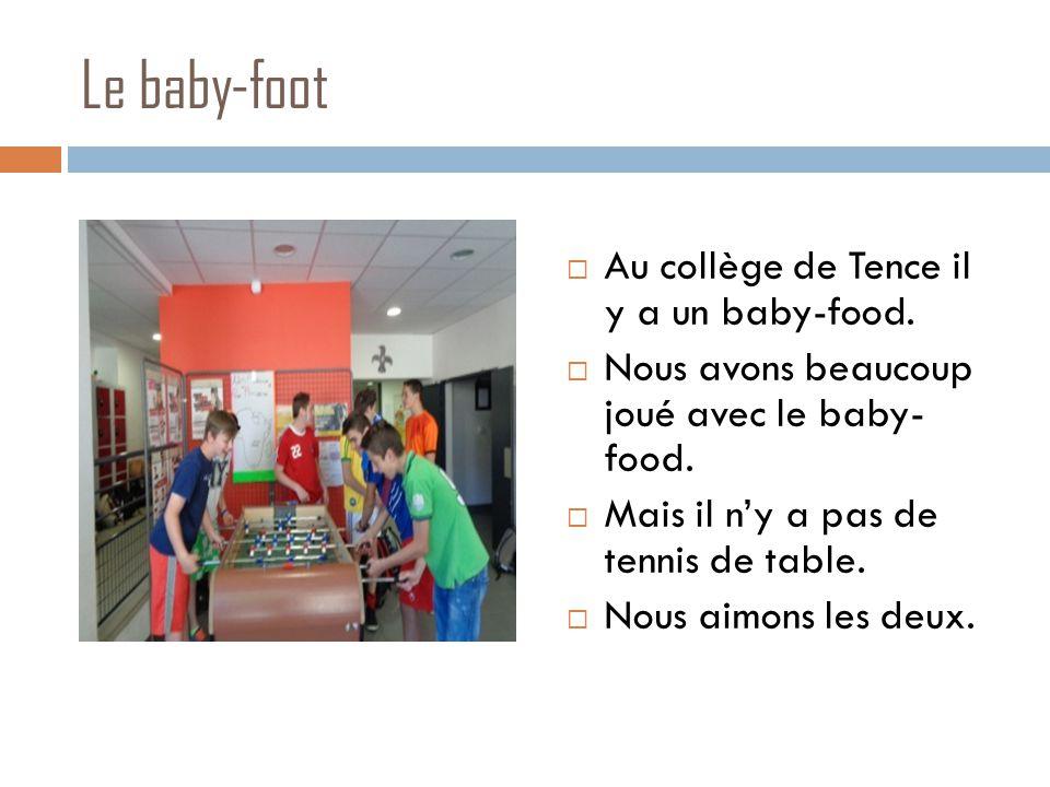 Le baby-foot  Au collège de Tence il y a un baby-food.