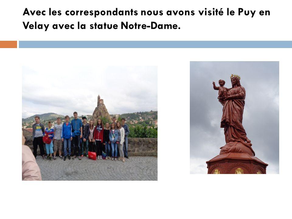 Avec les correspondants nous avons visité le Puy en Velay avec la statue Notre-Dame.