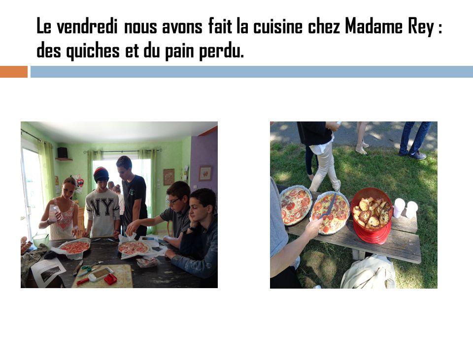 Le vendredi nous avons fait la cuisine chez Madame Rey : des quiches et du pain perdu.