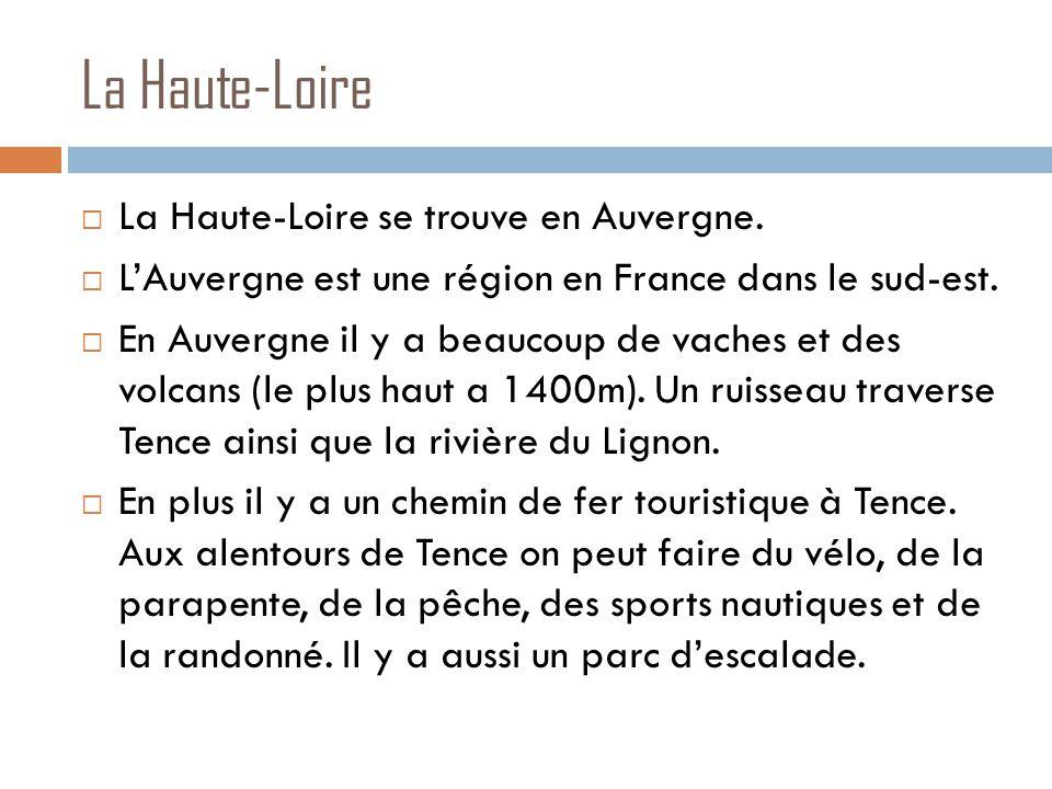 La Haute-Loire  La Haute-Loire se trouve en Auvergne.