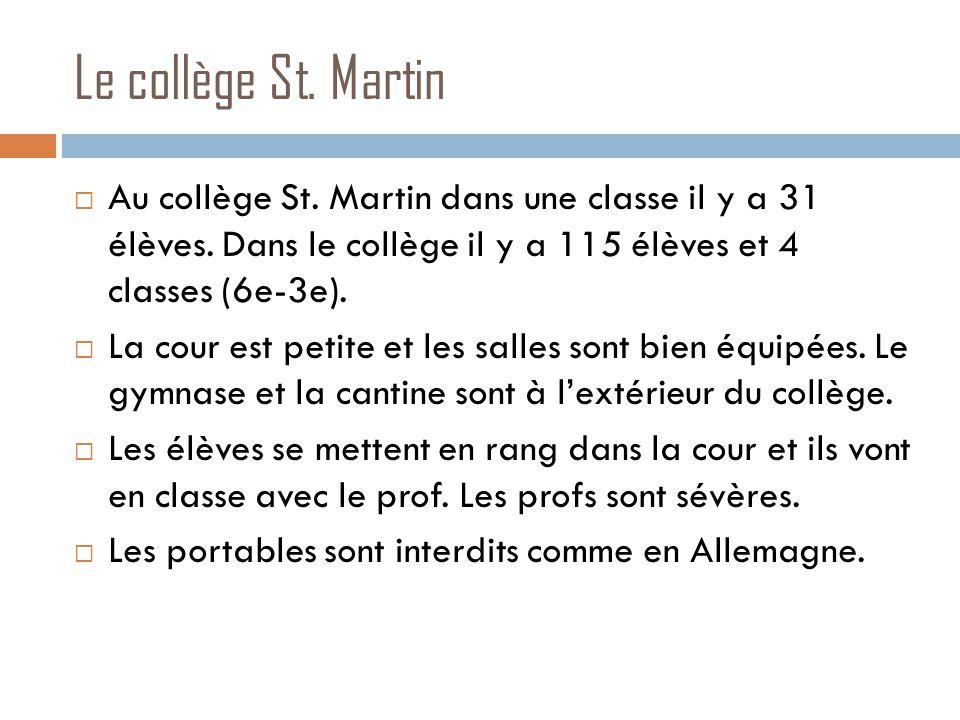 Le collège St. Martin  Au collège St. Martin dans une classe il y a 31 élèves.