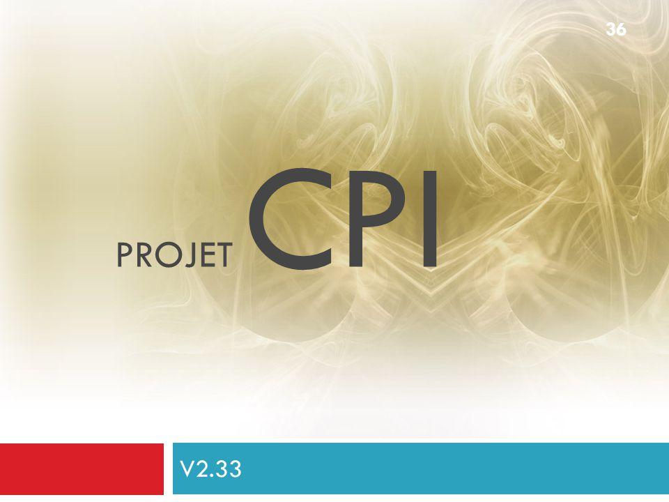 V2.33 36 PROJET CPI