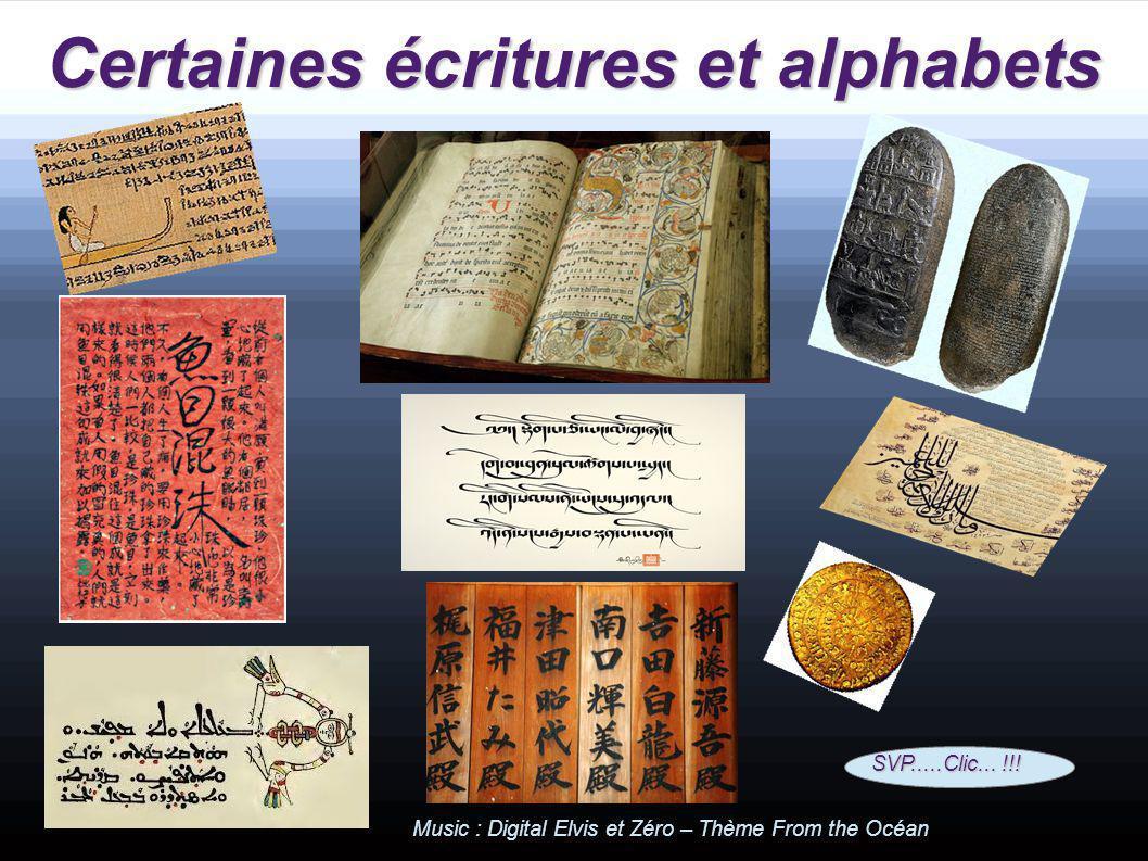 Certaines écritures et alphabets SVP.....Clic...!!.
